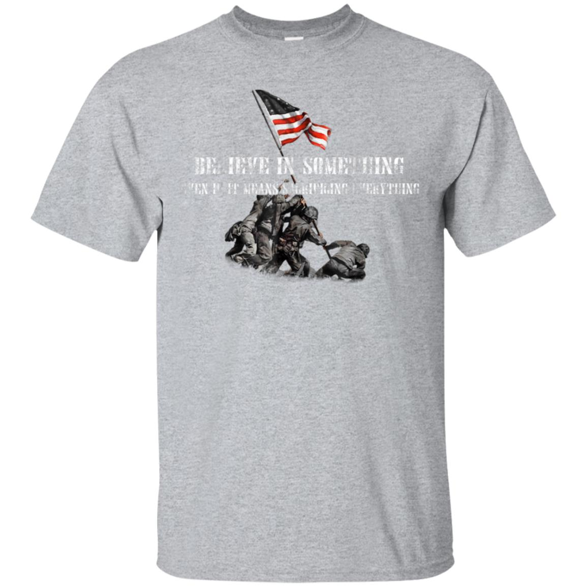 Believe In Something Even If It Means Sacrificing Everything 99promocode
