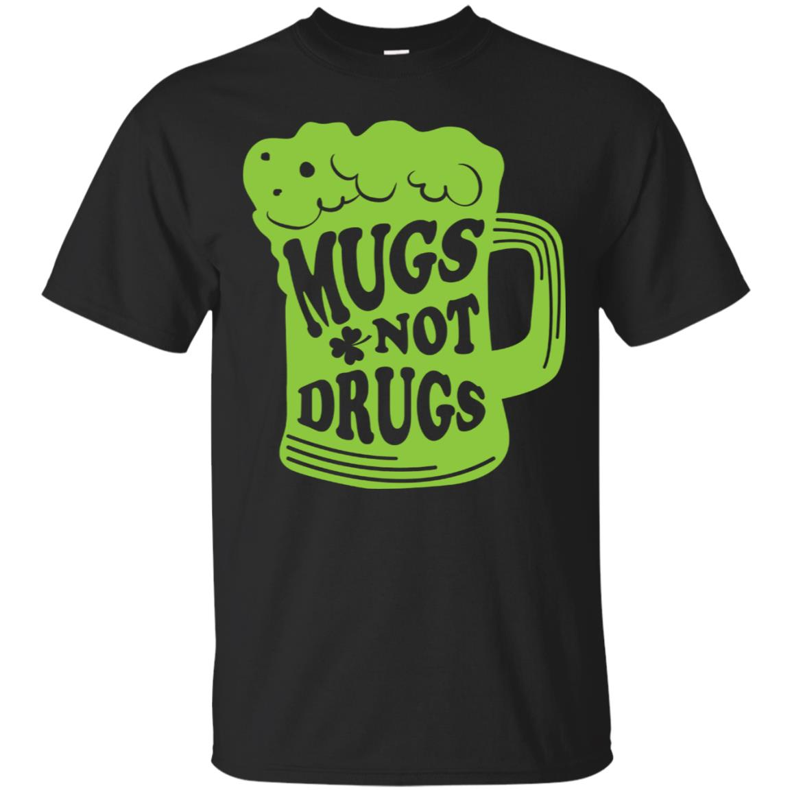 Mugs Not Drugs Shirt Beer Drinkers Paddy's Day Funny Irish 99promocode