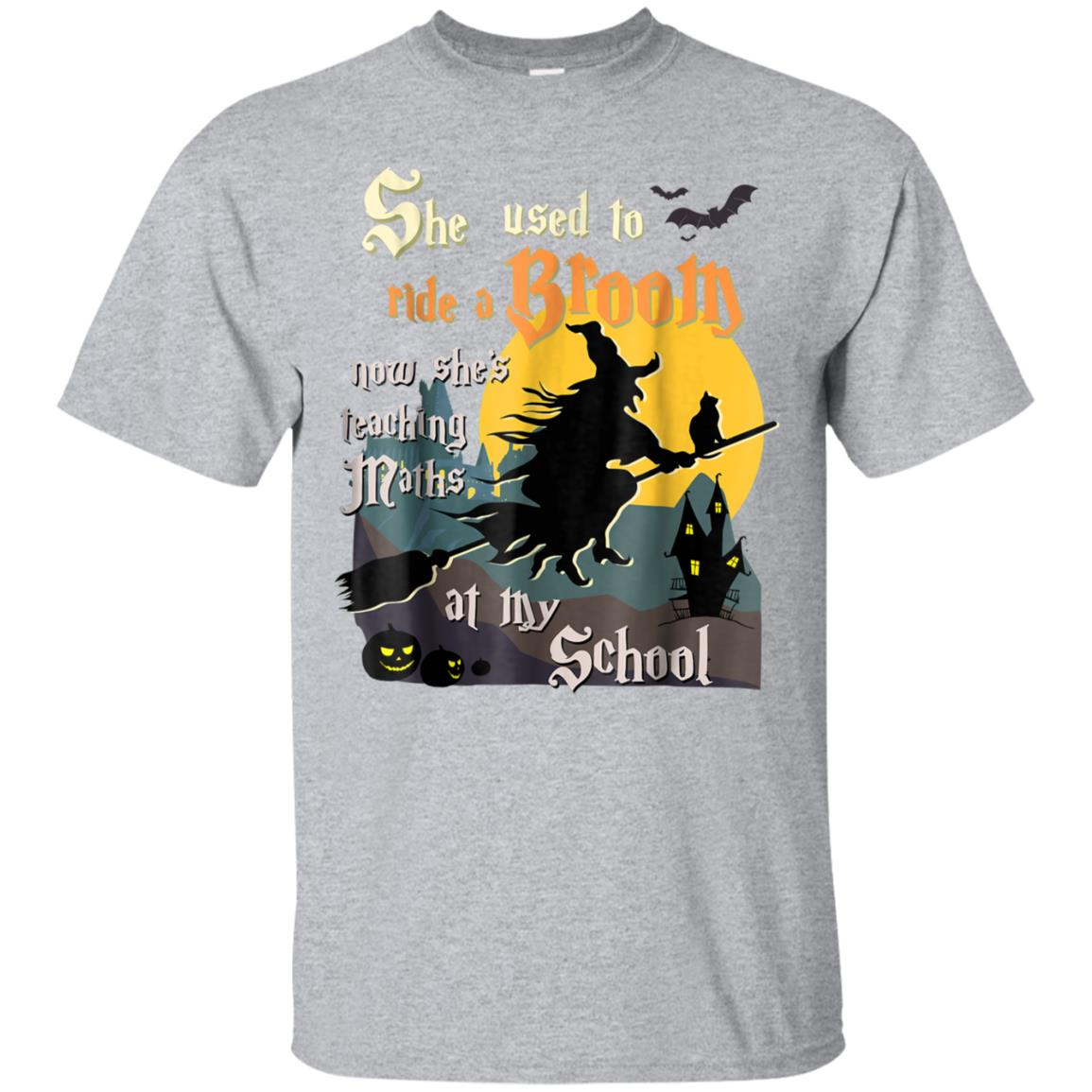 She used to ride a Broom now she's teaching Maths Funny Tee 99promocode