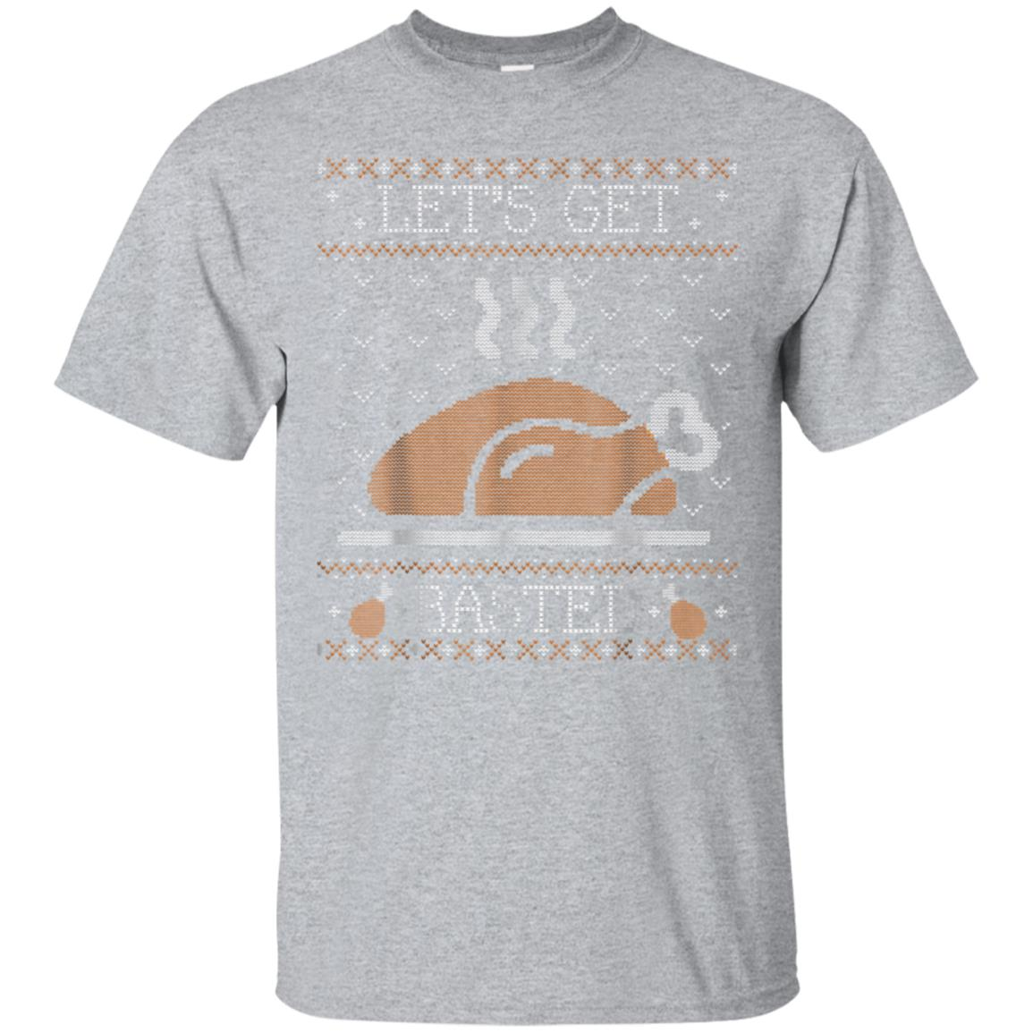 Funny Ugly Thanksgiving Sweater Shirt Lets Get Basted Tshirt 99promocode