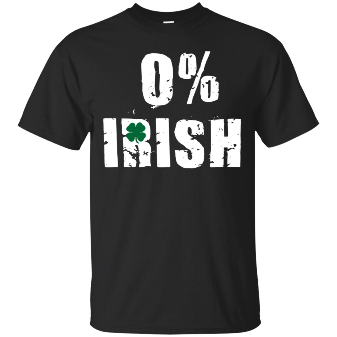 0% Irish Happy Humor st Patricks day T shirt 99promocode
