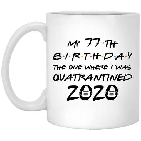 77th-Birthday-Quatrantined-2020-Born-in-1943-the-one-where-i-was-quatrantined-2020