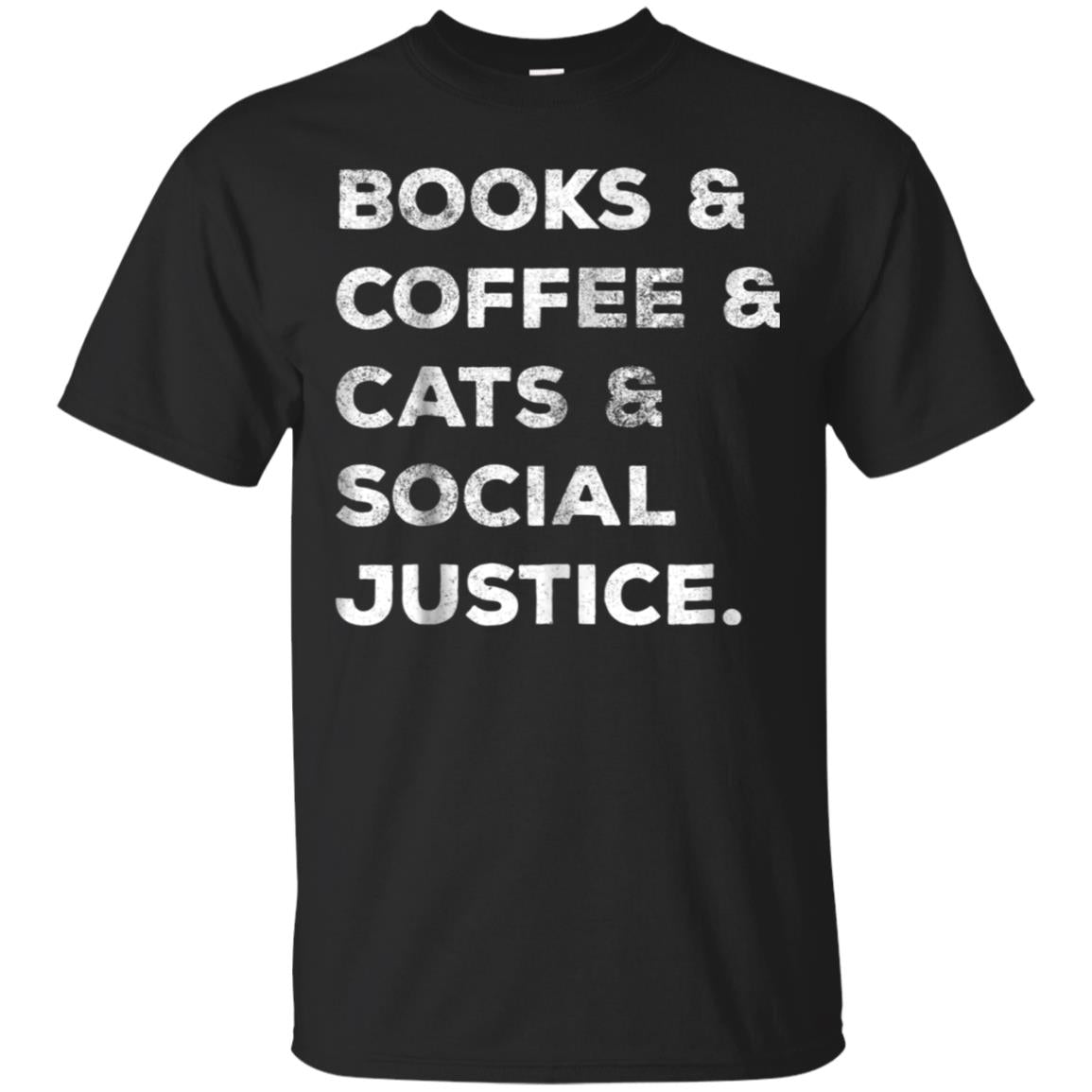 Books & Coffee & Cats & Social Justice Shirt 99promocode