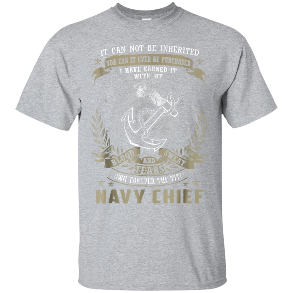 Mens Navy Chief, It Can Not Be Inherited Or Purchased T-shirt 99promocode
