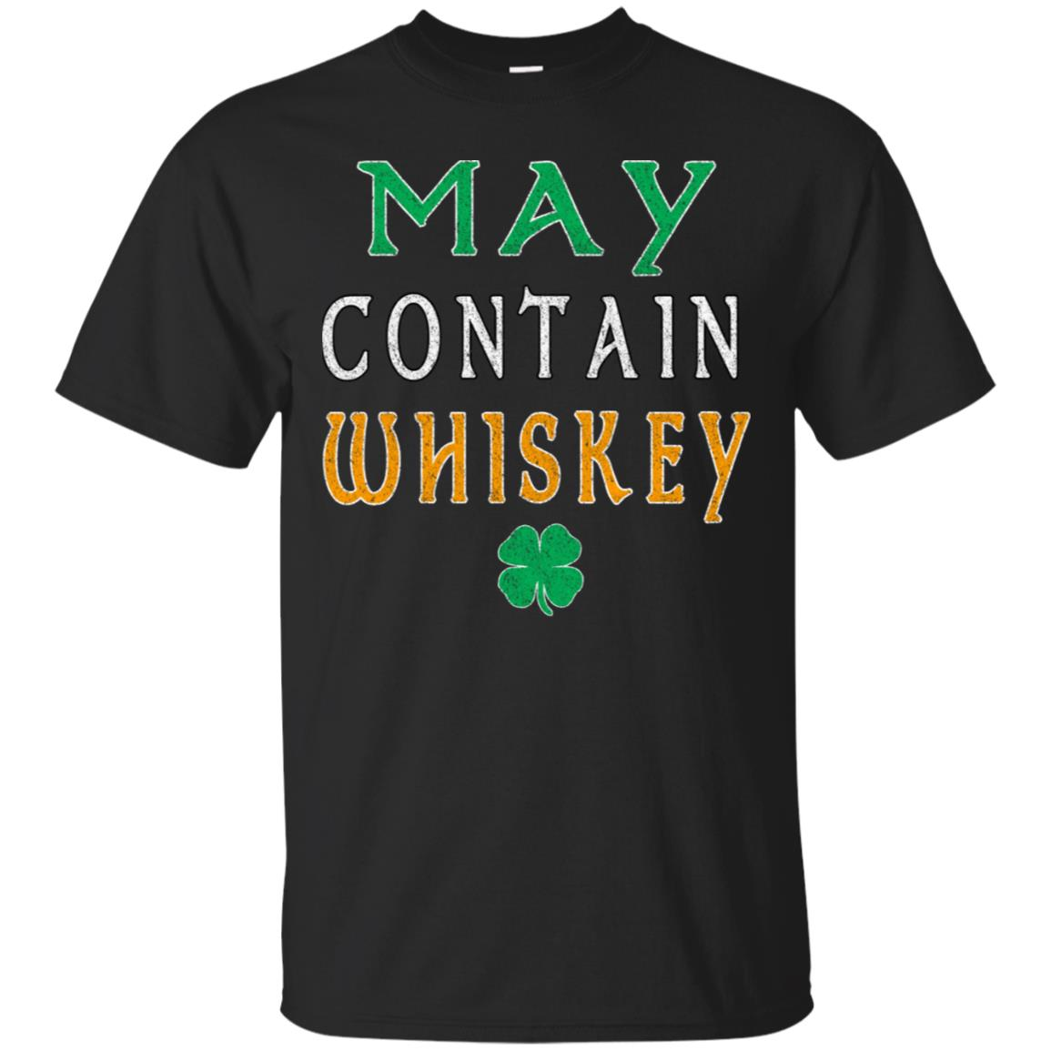 St Patricks Day May Contain Whiskey Shirt for Men and Women 99promocode