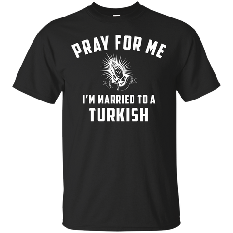 Pray for me i'm married to a Turkish
