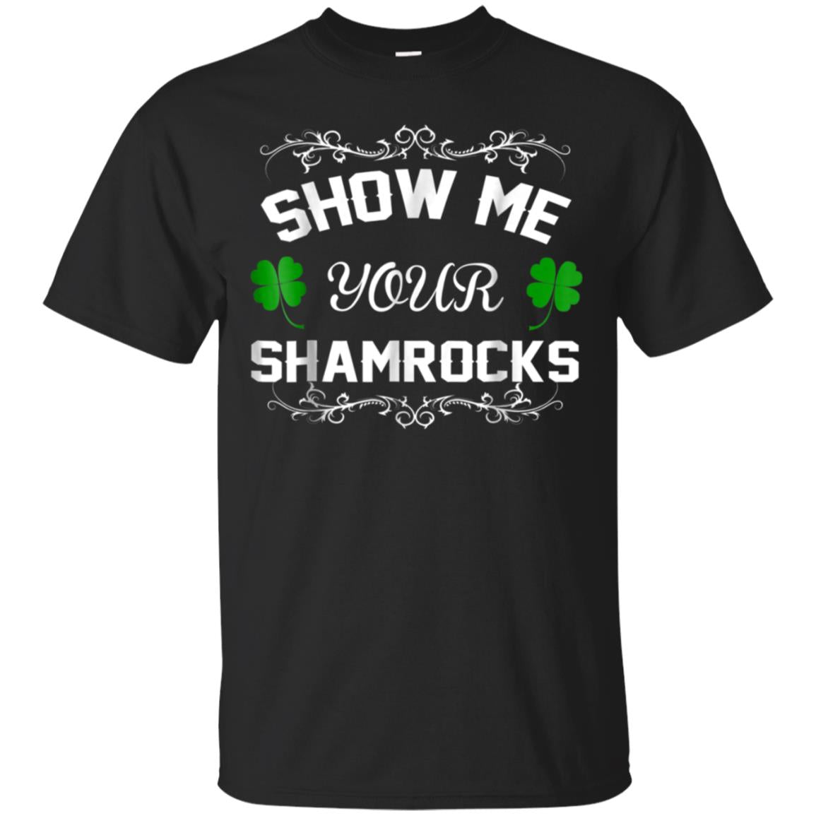 St.Patrick's Day Show Me Your Shamrocks T-shirt 99promocode