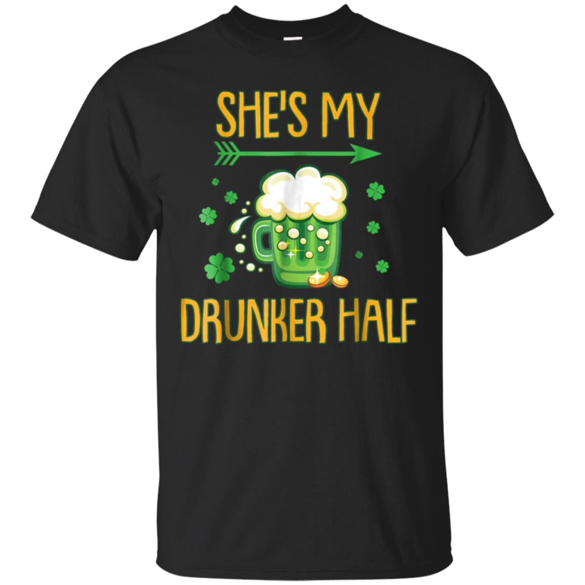 Mens Funny St Patricks Day T Shirt She's My Drunker Half 99promocode