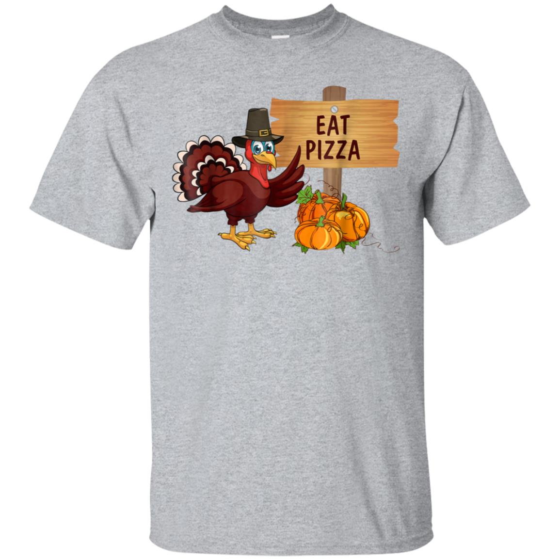 Turkey Eat Pizza Funny Thanksgiving T-Shirt Kids Adult Day 99promocode