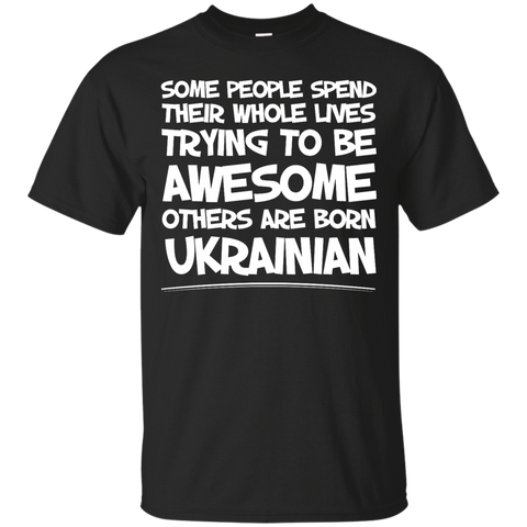 Awesome others are born Ukrainian