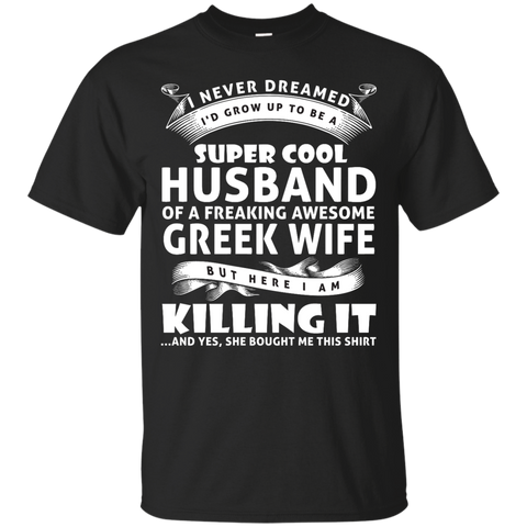 Super cool husband of a freaking awesome GREEK wife