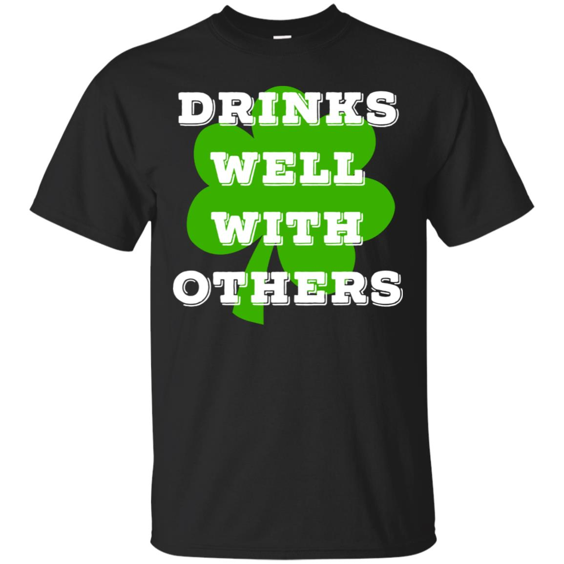 St Patricks Day Drinks Well with Others T Shirt 99promocode