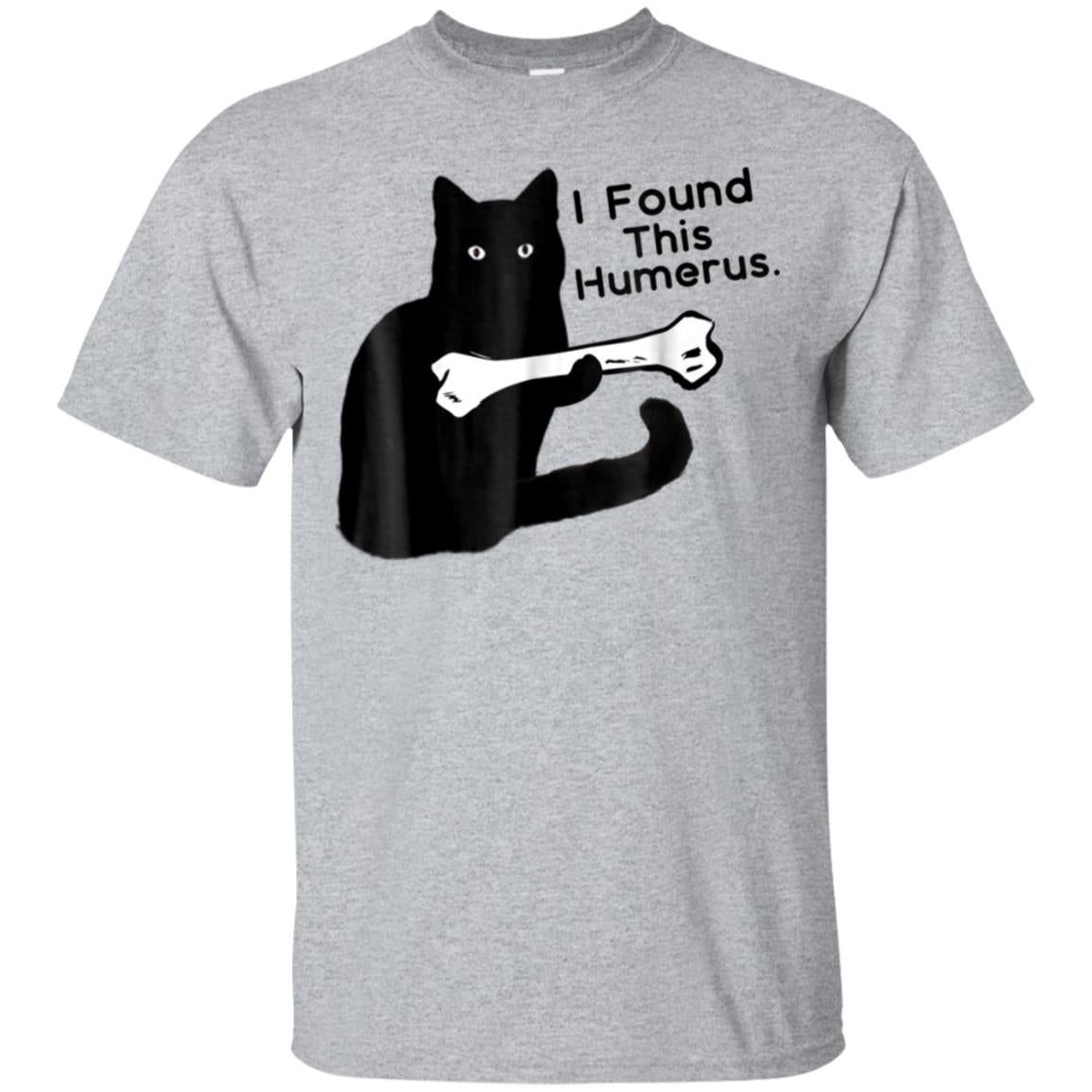 Funny T-Shirt I Found This Humerus cats- Humourous Pun 99promocode