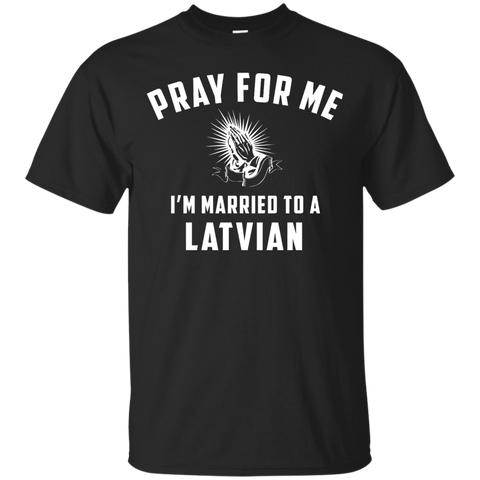 Pray for me i'm married to a Latvian
