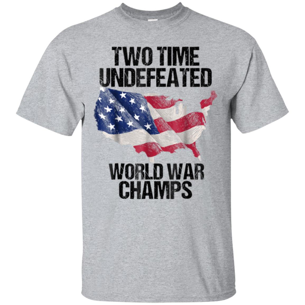 Two Times Undefeated World War Champs Veterans Day T-Shirt 99promocode