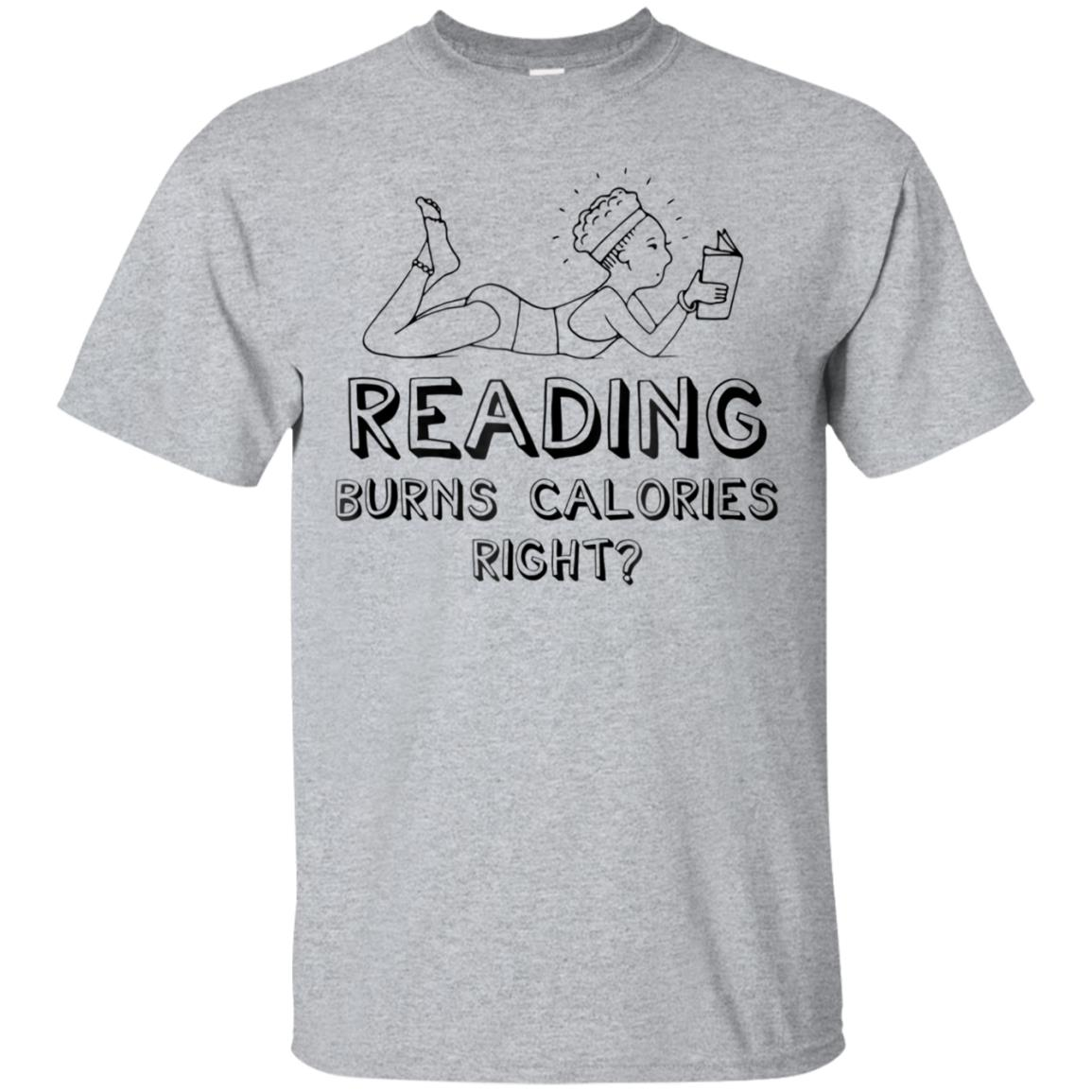 Reading Burns Calories Right Funny Book Exercise T-Shirt 99promocode