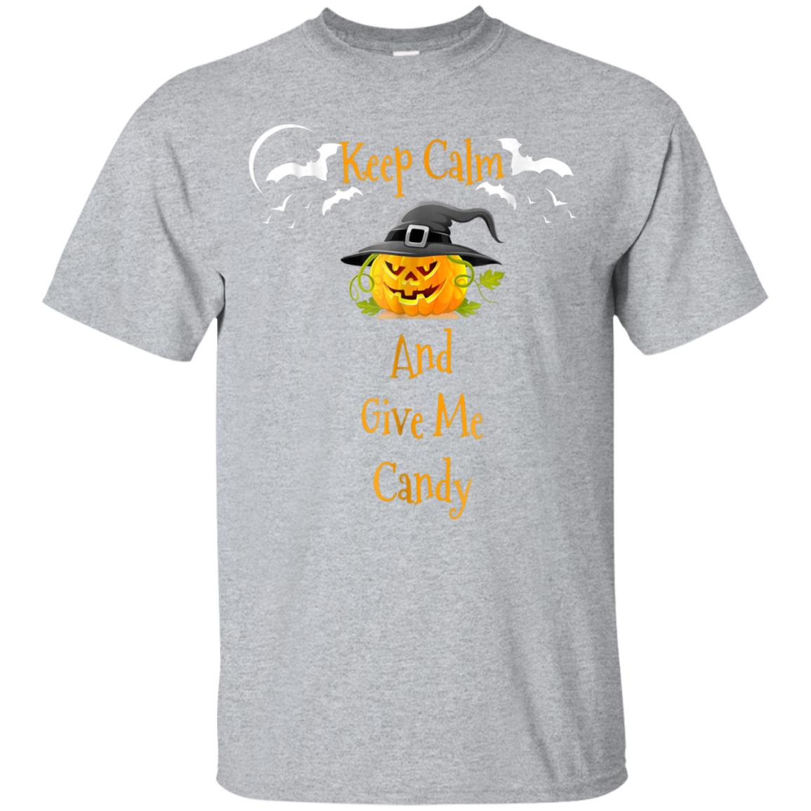 Keep Calm and Give Me Candy Shirt - Halloween Shirt 99promocode