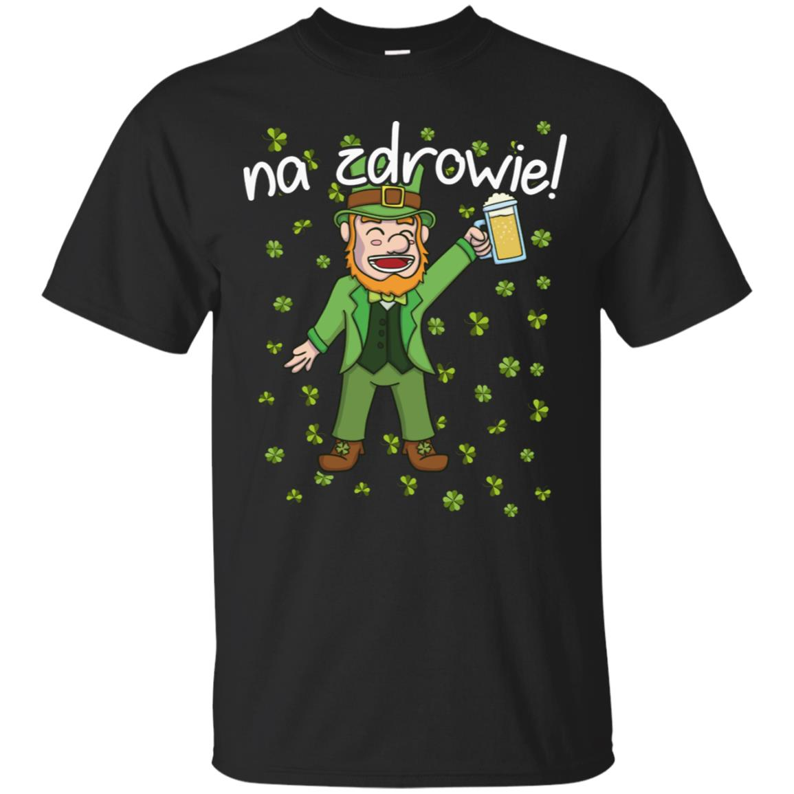 Na Zdrowie - Cheers in Polish St. Patricks Day T-Shirt 99promocode