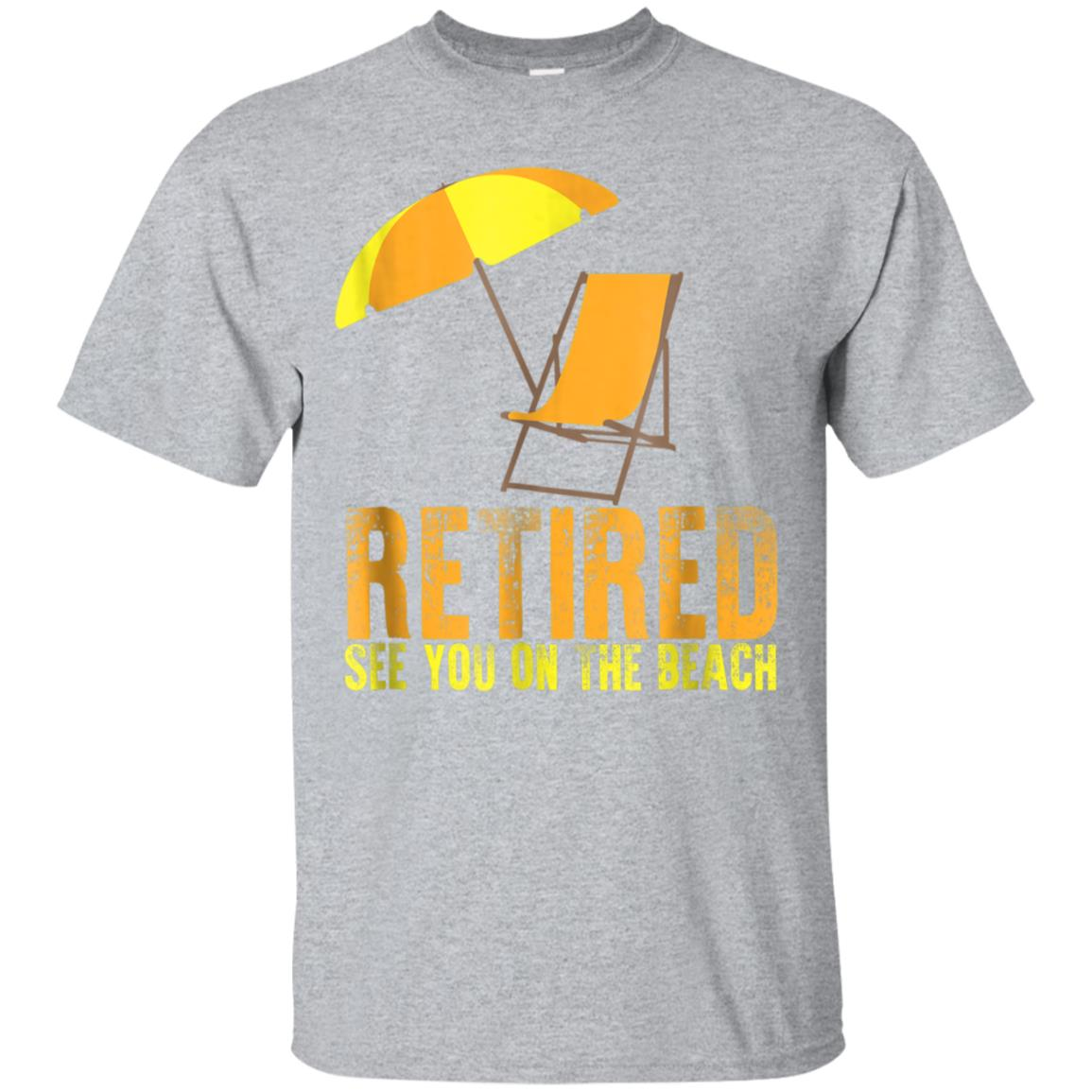 5e5033a95 Awesome retired see you on the beach funny retirement gift t shirt ...
