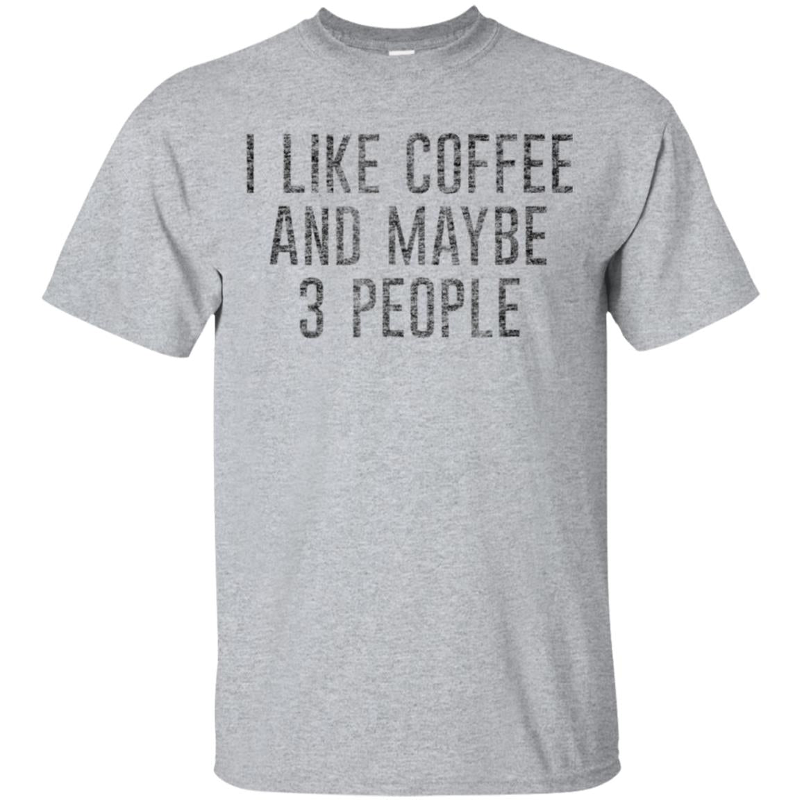 I Like Coffee and Maybe 3 People Funny 99promocode