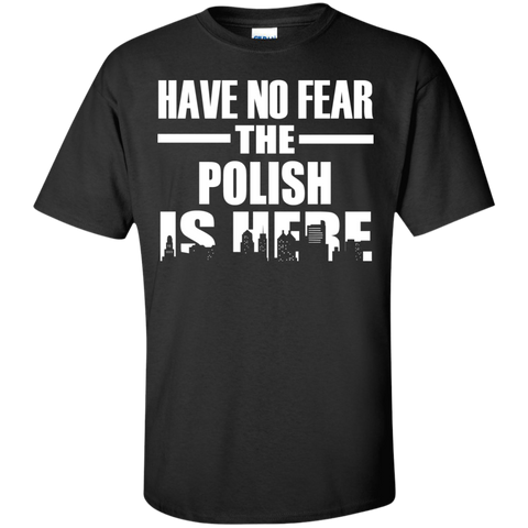 HAVE NO FEAR THE POLISH IS HERE