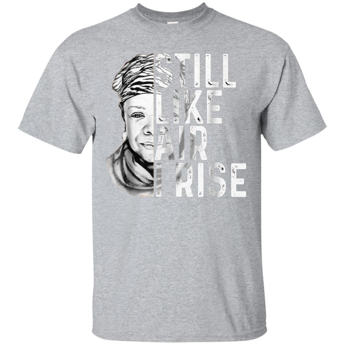 Still Like Air I Rise T Shirt Gift for Women Men 99promocode