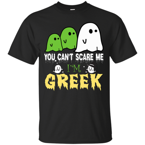 Halloween you can't scare me i'm Greek shirt