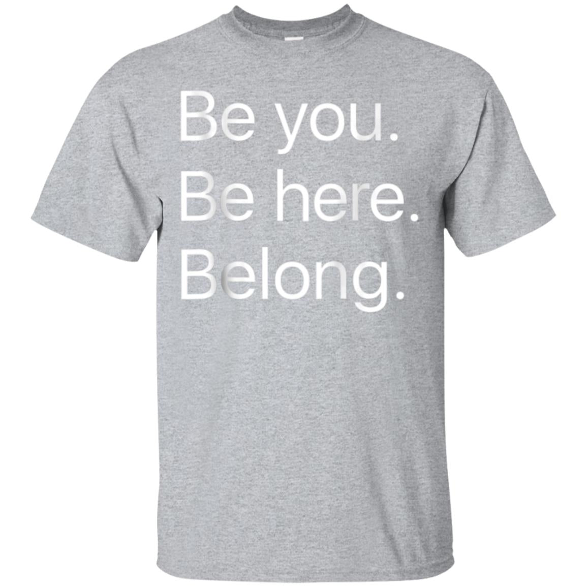 Be you. Be here. Belong. Mindfulness T-shirt 99promocode