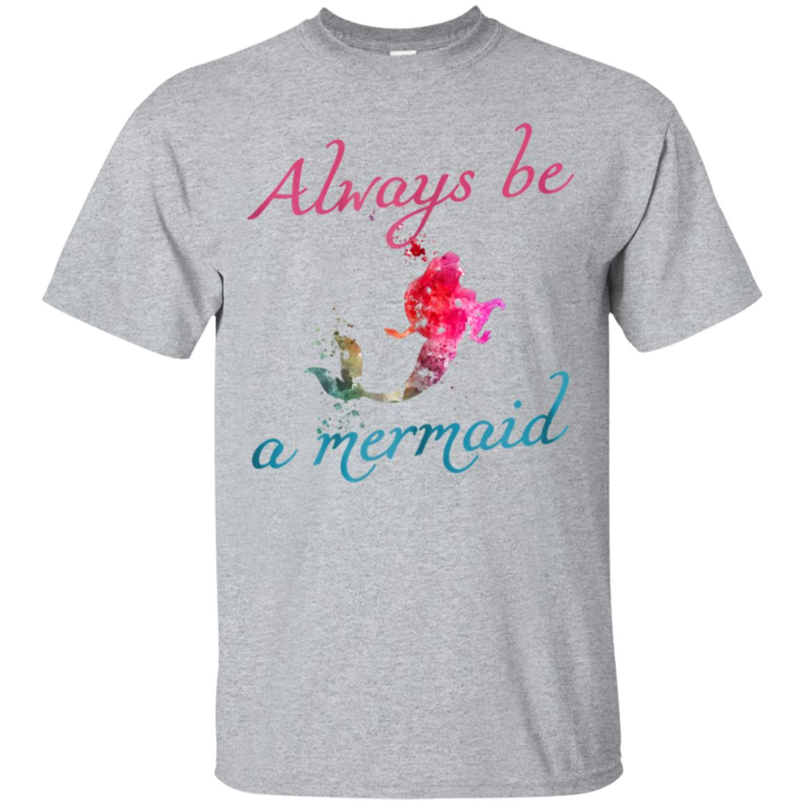 Always be a mermaid t shirt 99promocode
