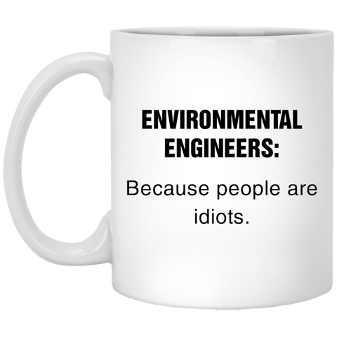 ENVIRONMENTAL-ENGINEERS-Because-people-are-idiots