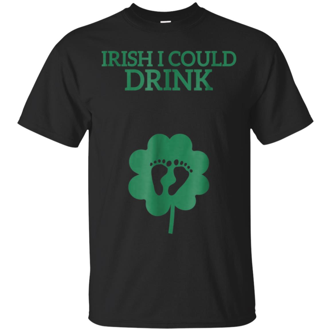 St Patricks Day Pregnancy Shirt Irish I Could Drink 99promocode