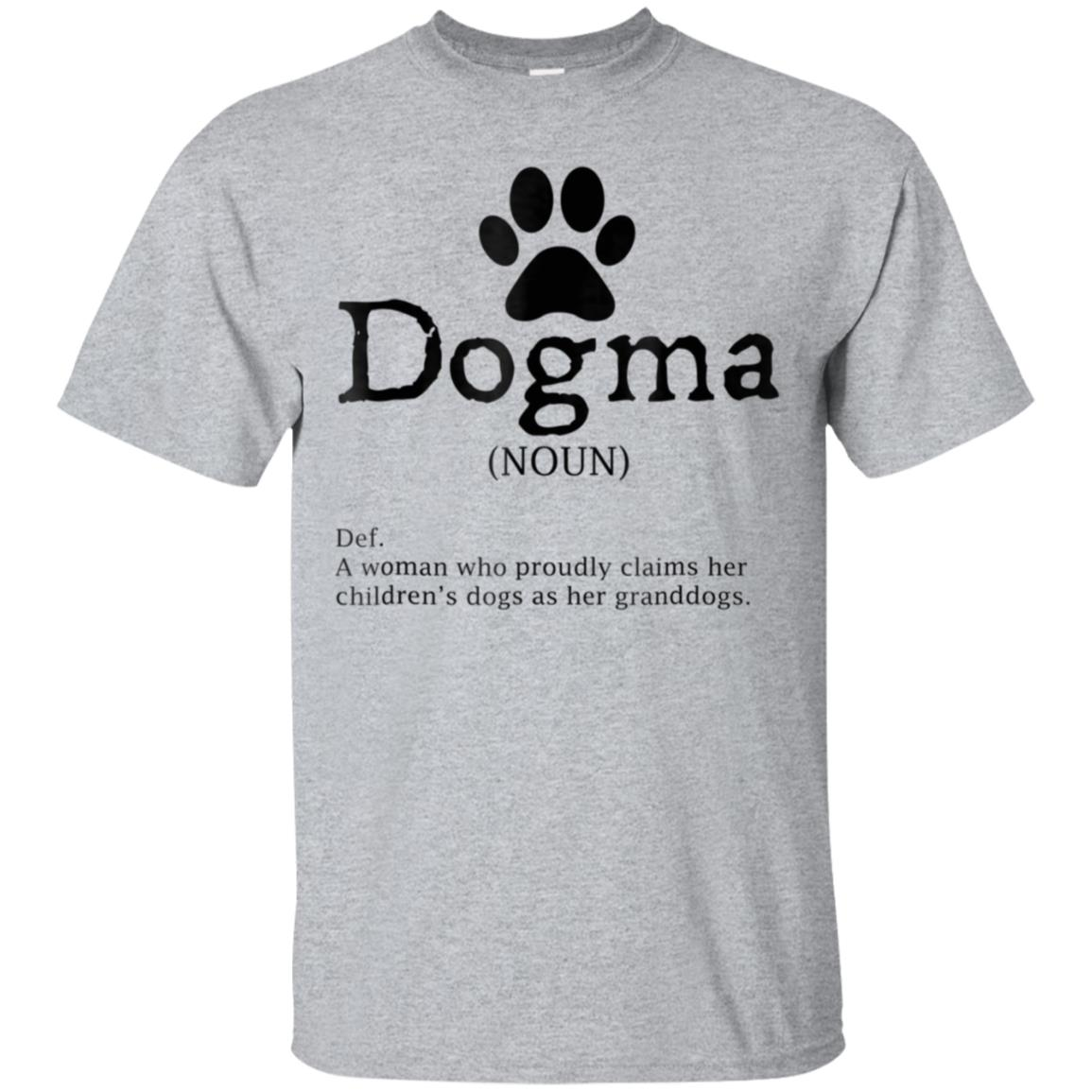 Dogma Definition - Grandma of Dogs Shirt 99promocode