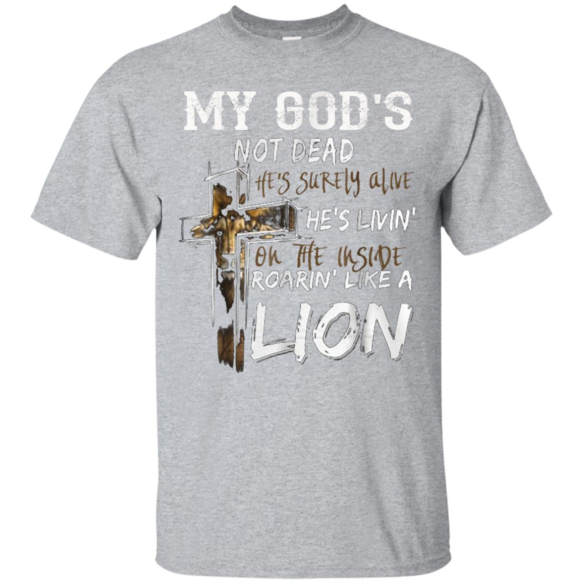 My god's not dead he's surely alive he's living Tshirt 99promocode