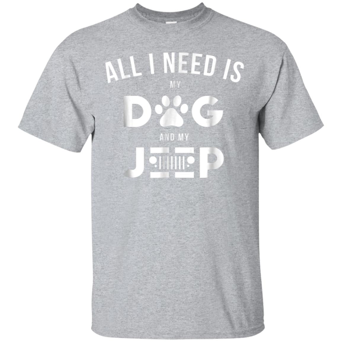 All i need is my dog and my jeeps T Shirt Funny 99promocode
