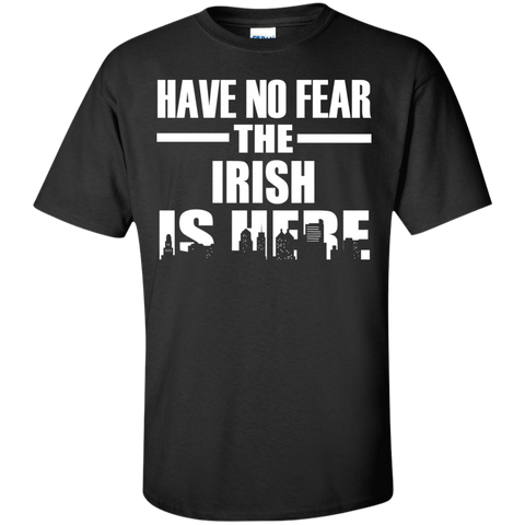 HAVE NO FEAR THE IRISH IS HERE