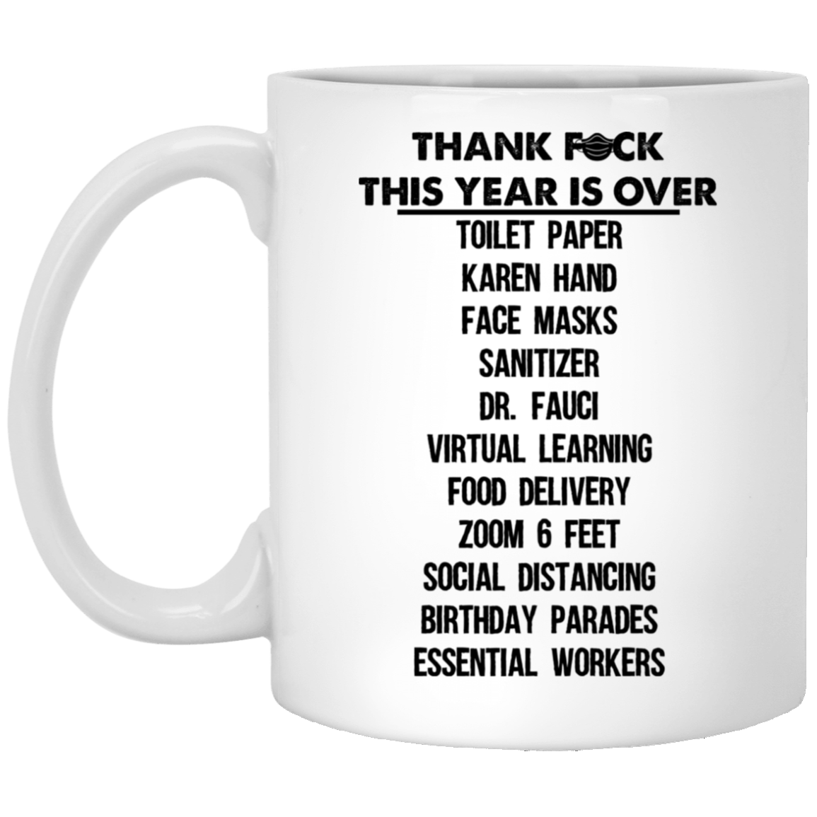 Awesome 2020 This Year Is Over Funny Quotes Coffee Mug 99promocode