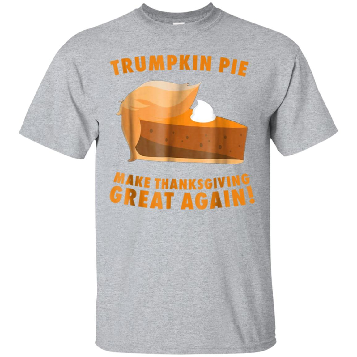 Funny Trumpkin Pie Make Thanksgiving Great Again Shirt Gift 99promocode