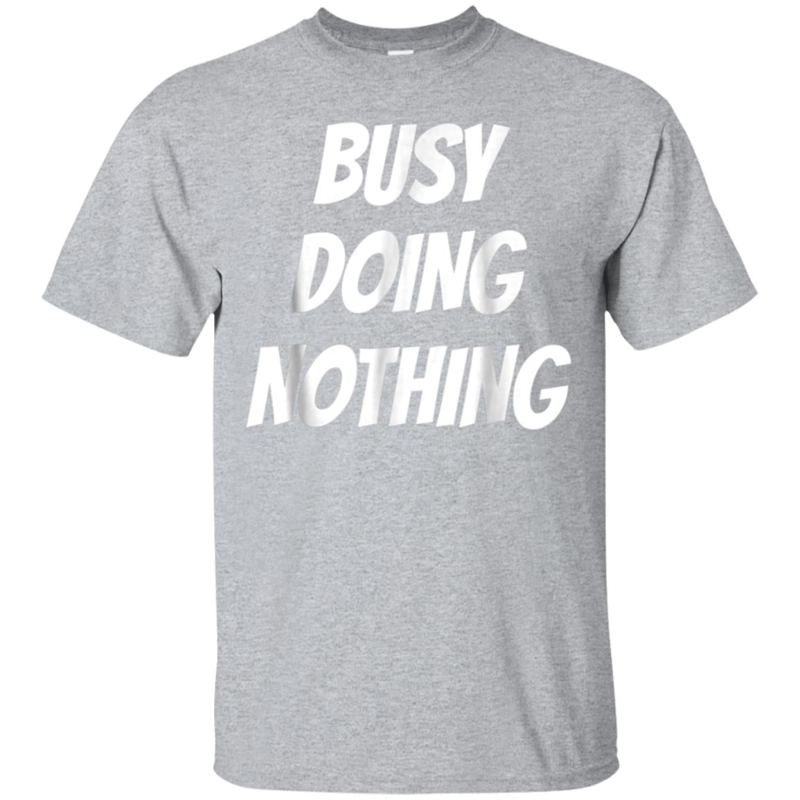 BUSY DOING NOTHING Funny Retirement Party Retired T-Shirt 99promocode