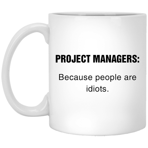 PROJECT-MANAGERS-Because-people-are-idiots