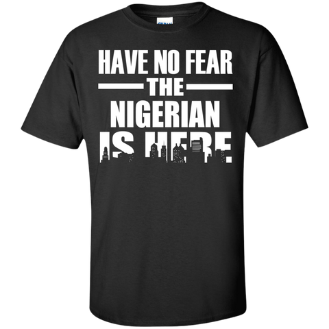 HAVE NO FEAR THE NIGERIAN IS HERE