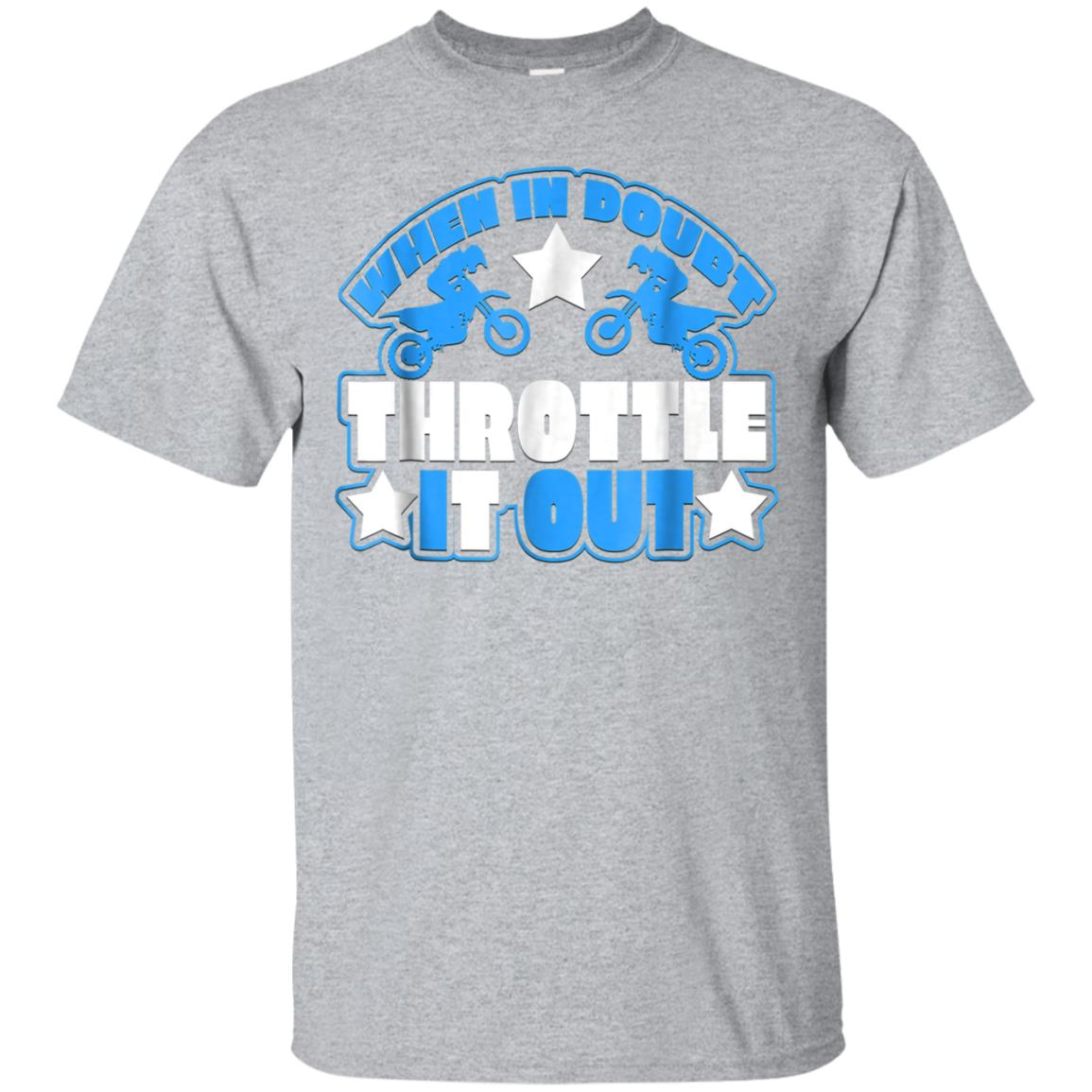 When In Doubt Throttle It Out Graphic Dirt Bike T-Shirt 99promocode