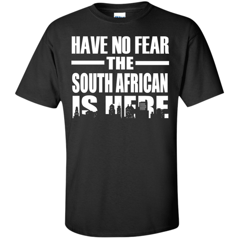 HAVE NO FEAR THE SOUTH AFRICAN IS HERE