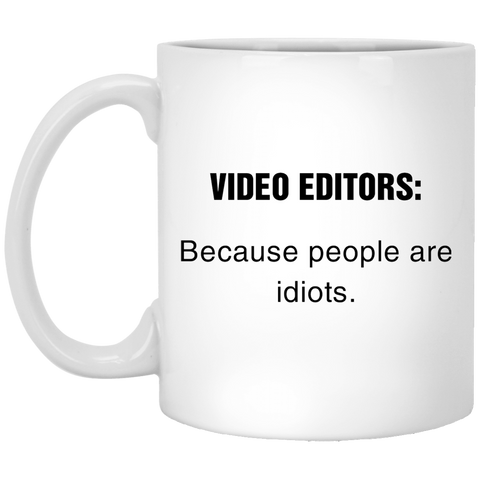VIDEO-EDITORS-Because-people-are-idiots