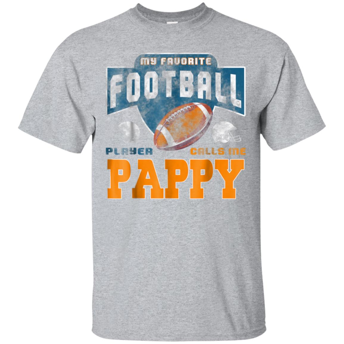 My Favorite Football Player Calls Me Pappy Best gift T shirt 99promocode