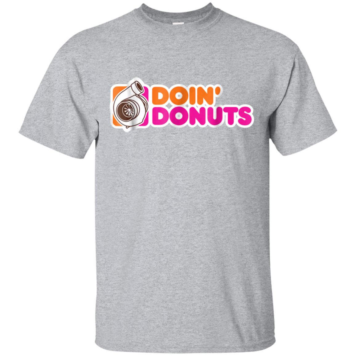 Doin' Donuts - Funny Drift Racing Car Enthusiast T-Shirt 99promocode