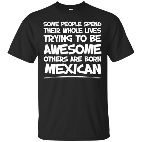 Awesome others are born Mexican