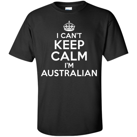 I CAN'T KEEP CALM, I'M AUSTRALIAN