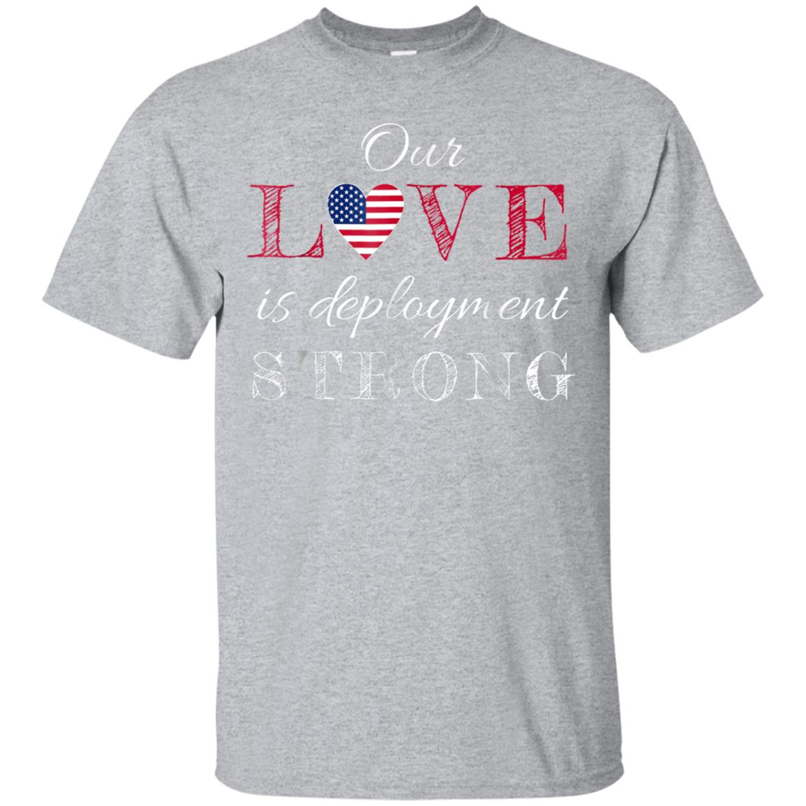 America Armed Force - Our Love is Deployment Strong T-shirt 99promocode