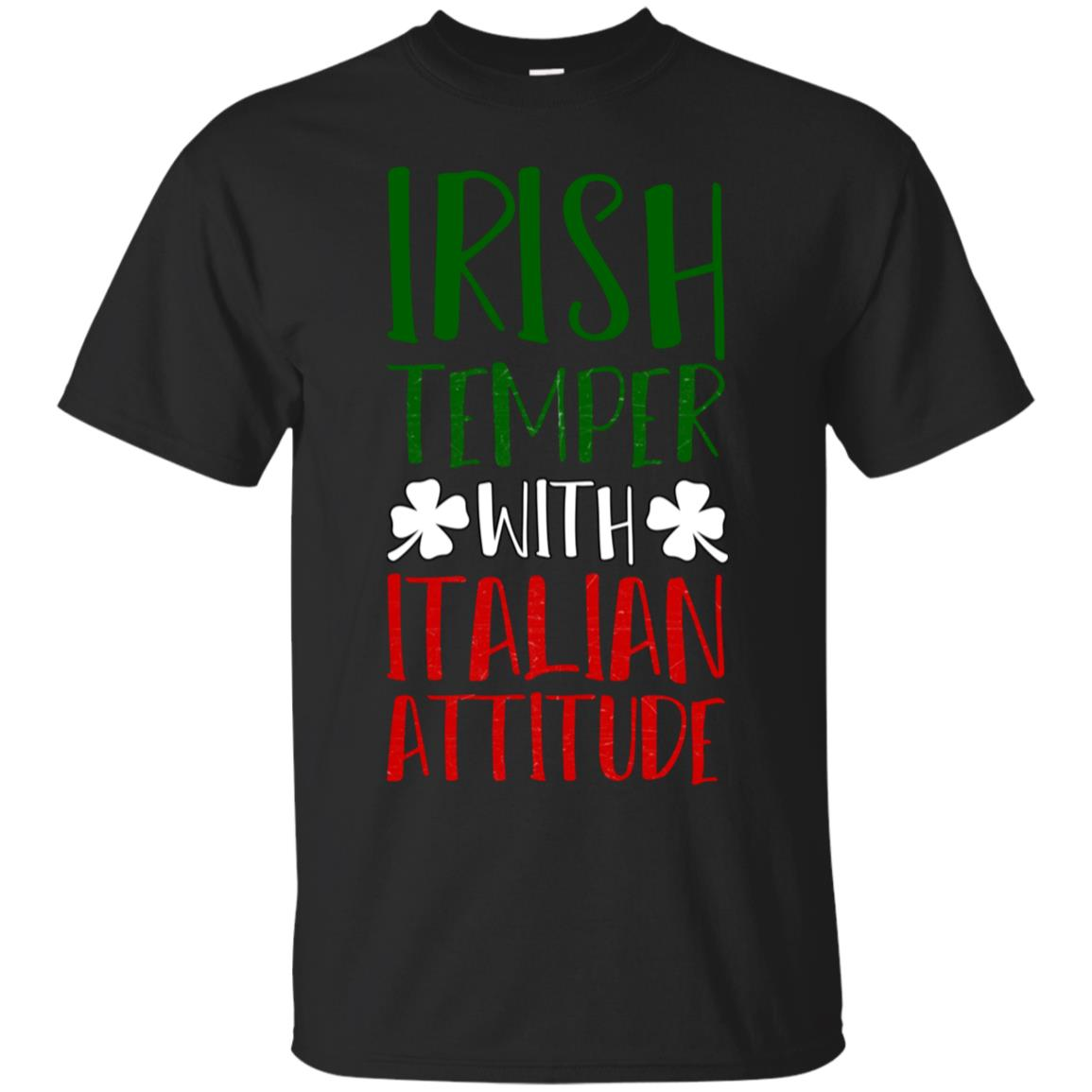 St. Patricks Day T-Shirt Irish Temper With Italian Attitude 99promocode