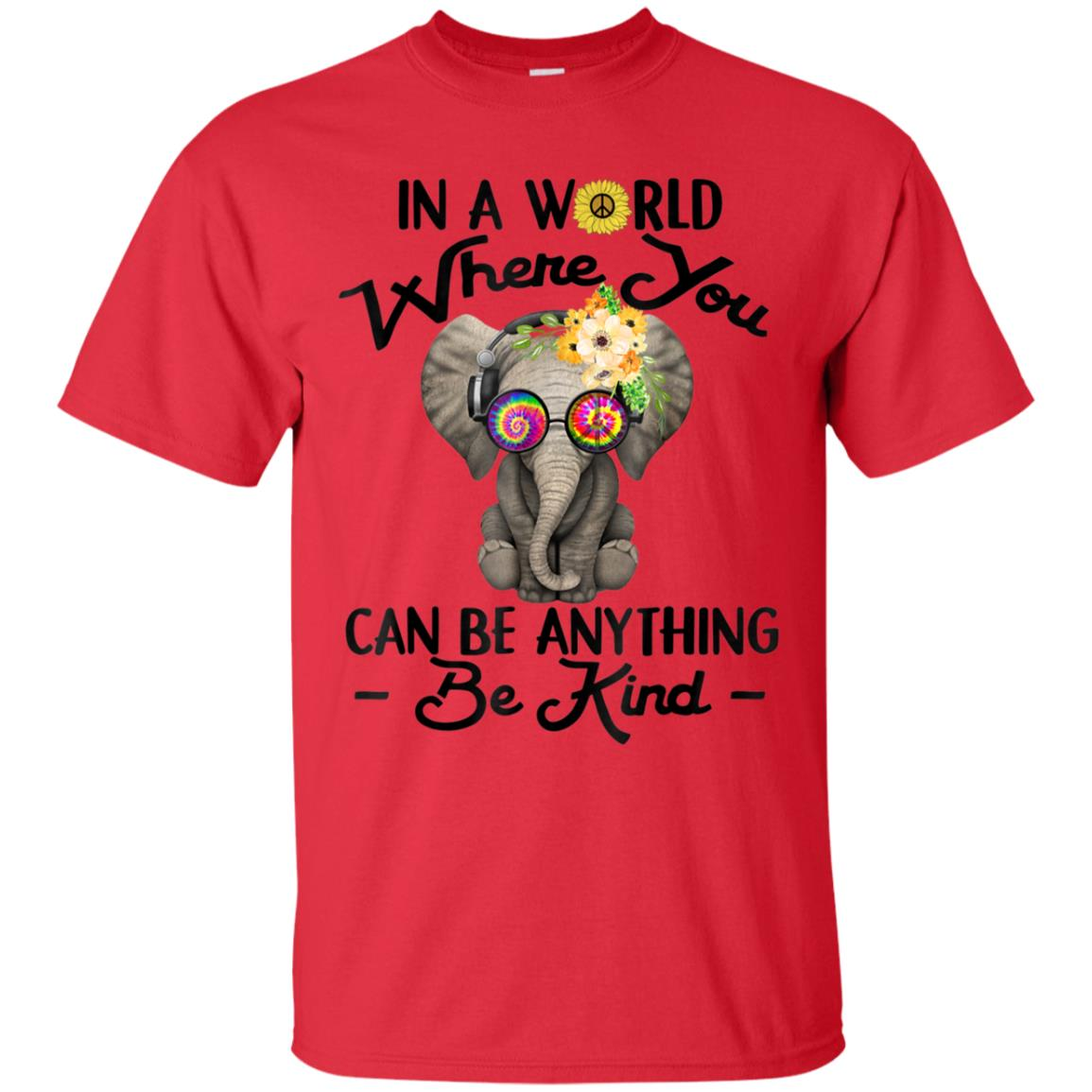 919254c46 Awesome elephant tee in a world where you can be anything kind shirt ...